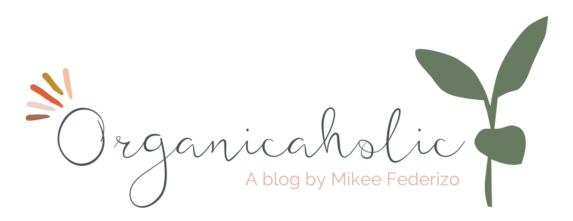Organicaholic: A blog by Mikee Federizo